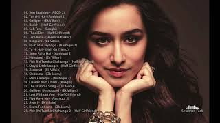 Shraddha Kapoor 25 Hit Songs 2010 - 2018