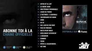 Sinik - La Main Sur Le Coeur Full Album (Mixé par Dj Joy)