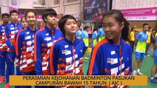 Perasmian Kejohanan Badminton Pasukan Campuran bawah 15-tahun (AJC)