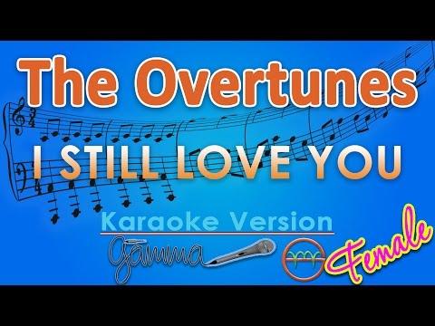 The Overtunes - I Still Love You FEMALE (Karaoke Lirik Chord) by GMusic Mp3