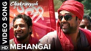 Mehangai Full Video Song | Chakravyuh