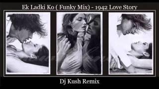 Ek ladki ko dekha toh Aisa Laga-DJ Kush Remix