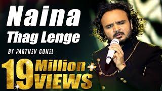 Naina Thag Lenge By Parthiv Gohil | Live Performance | Omkara | Rahat Fateh Ali Khan