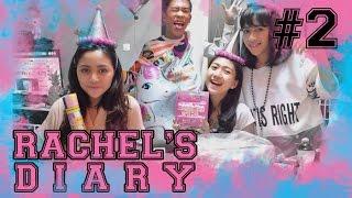 #2 Rachel's Diary - Episode Surprise GAGAL!