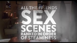 All The Friends Sex Scenes Ranked In Order Of Steaminess   Comedy Central UK