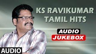 Tamil Hit Songs | K S Ravi Kumar Tamil Hits Jukebox | Tamil hits