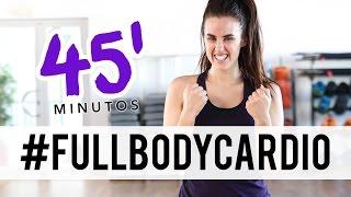 Rutina para tonificar y adelgazar rápido| 45 minutos FULL BODY CARDIO 3