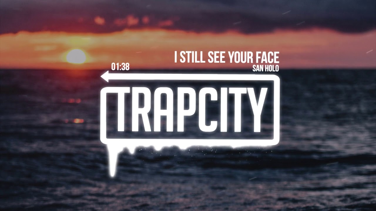 San Holo - I Still See Your Face