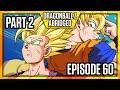 Download Video Download Dragon Ball Z Abridged: Episode 60 - Part 2 - #DBZA60 | Team Four Star (TFS) 3GP MP4 FLV