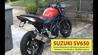 Suzuki SV650 Hot 4 Full Exhaust Sound 2017 Yoshimura, Two Brothers, Modified exhaust