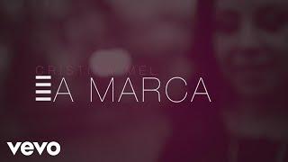 Cristina Mel - A Marca (Lyric Video)