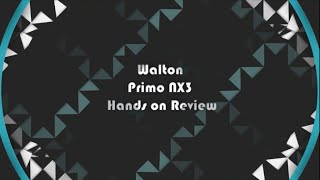 Walton Primo NX3 - Beauty that stunts you