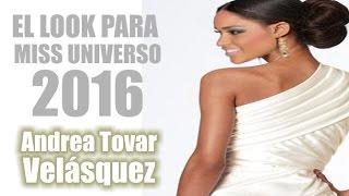MISS COLOMBIA - Andrea Tovar Velasquez - EL LOOK PARA MISS UNIVERSO 2016