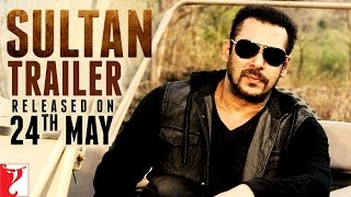 SULTAN Trailer Released on 24th May | Salman Khan | Anushka Sharma