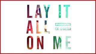 Rudimental Lay It All On Me Feat Ed Sheeran Sultan Shepard Remix