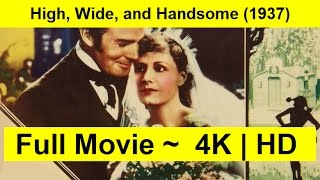 High, Wide, and Handsome Full Movie