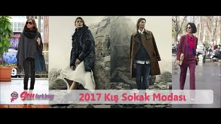 2017 Kış Sokak Modası #SenFarklısın