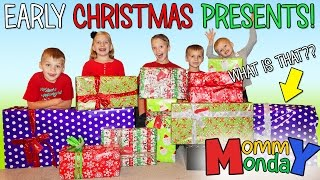 EARLY CHRISTMAS PRESENTS!!    Mommy Monday