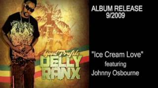 Delly+Ranx+-+Ice+Cream+Love+feat+Johnny+Osbourne+and+Wish+Good+first+singles+from+upcoming+album