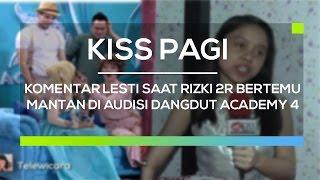 Komentar Lesti Saat Rizki 2R Bertemu Mantan di Audisi Dangdut Academy 4 - Kiss Pagi
