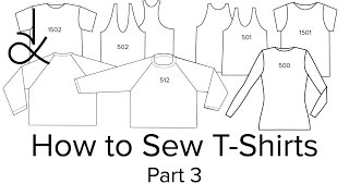 How to Sew T-Shirts - Sewing for Beginners - Part 3