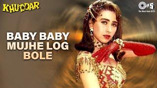 Baby Baby Mujhe Log Bole - Khuddar - Karisma Kapoor - Full Song