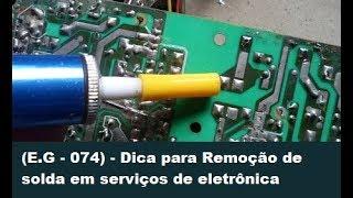Dica para Remoção de solda em serviços de eletrônica