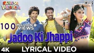 Jadoo Ki Jhappi Lyrical Video - Ramaiya Vastavaiya | Girish Kumar & Shruti | Mika Singh, Neha Kakkar