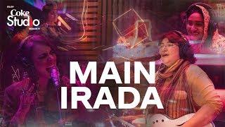 Main Irada, Haniya, Rachel, Shamu Bai, Ariana & Amrina, Coke Studio 11, Episode 1.