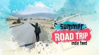 Indie Folk/Summer/Laidback ~ Road Trip Compilation: Summer 2017 ~ Indie Feed Special