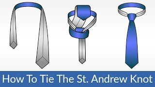 The UNIVERSAL Knot? | Easily Tie The St. Andrew Knot | Tying A Tie Video Tutorial