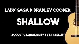 Shallow - Lady Gaga & Bradley Cooper (Acoustic Guitar Karaoke Backing Track with Lyrics on Screen)