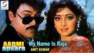 My Name Is Raju | Amit Kumar | Aadmi Aur Apsara @ Sri Devi, Chiranjeevi