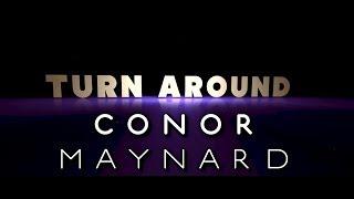 conor maynard  turn around ft neyo lyrics video
