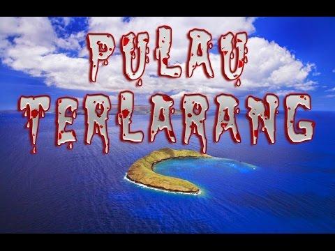 6 Pulau SERAM Yang Dilarang dan Berbahaya di Dunia