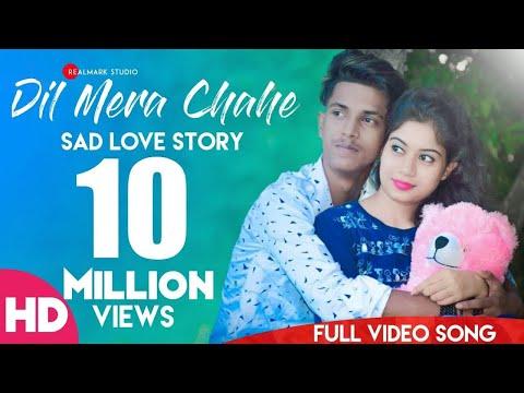 Dil Mera Chahe full Song ❤️ New Sad Love Story Latest 2019 Hindi Song Arian Realmark studio