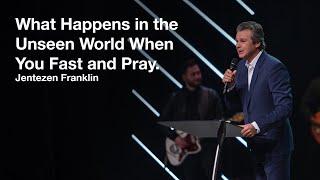 What Happens When We Fast and Pray | Jentezen Franklin