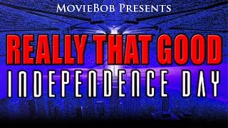 Really That Good: INDEPENDENCE DAY