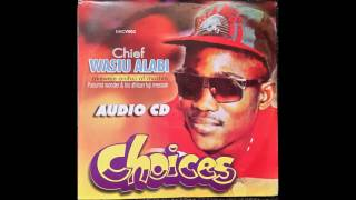 ALHAJI WASIU ALABI PASUMA 2ND ALBUM.....CHOICES (1994)