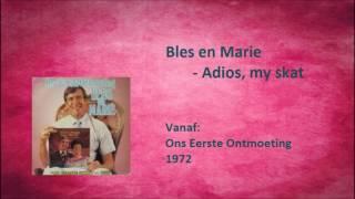Bles en Marie - Adios, my skat