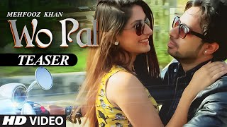 Wo Pal Song Teaser | Mehfooz Khan | Latest 2016 Hindi Song || T-Series ||