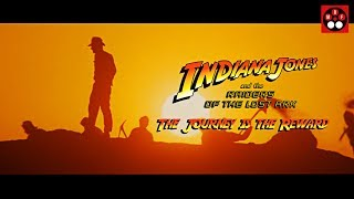 Raiders of the Lost Ark — The Journey is the Reward