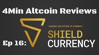 4Minute Altcoin Reviews Ep. 16: Shield (XSH)