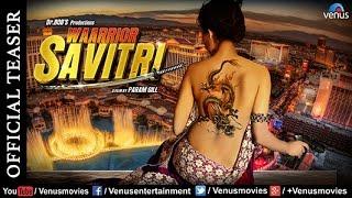 Waarrior Savitri - Official Teaser | Niharica Raizada | Lucy Pinder | Om Puri |Bollywood Teaser 2016