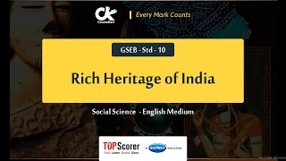 Rich Heritage of India | Chapter 5 | Social Science (GSEB - Std - 10 )
