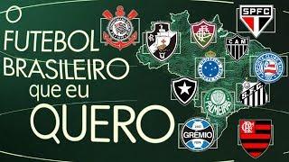O FUTEBOL BRASILEIRO QUE OS TORCEDORES QUEREM