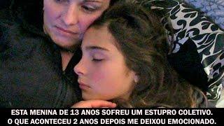 Esta menina de 13 anos sofreu estupro coletivo. O que aconteceu 2 anos depois me deixou emocionado