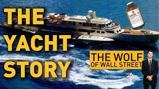 THE YACHT STORY - The Wolf of Wall Street *MUST WATCH