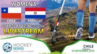 Chile v Paraguay | 2018 Women's Hockey Series Open | FULL MATCH LIVESTREAM