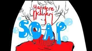 Yandere!Kankri: Soap By Melanie Martinez